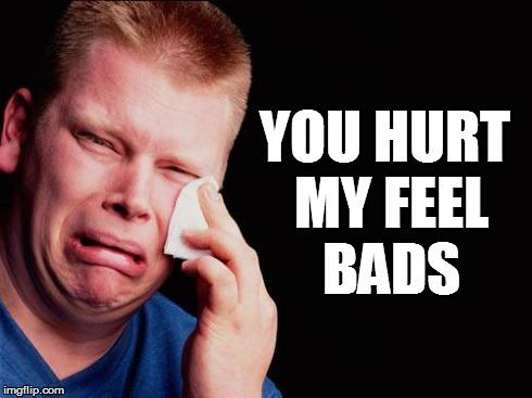crying meme you hurt my feelings